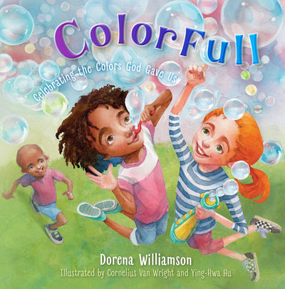 ColorFull: Celebrating the Colors God Gave Us Hardcover – Picture Book