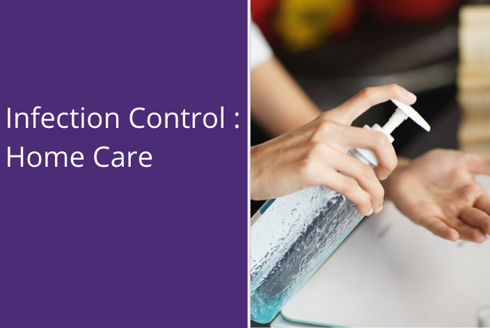 Infection Control : Home Care