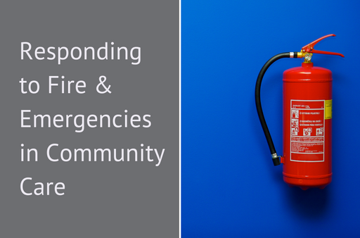 Responding to Fire & Emergencies in Community Care