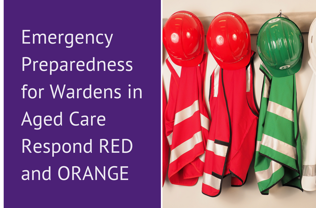 Emergency Preparedness for Wardens in Aged Care Respond RED and ORANGE