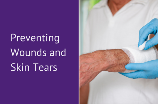 Preventing Wounds and Skin Tears