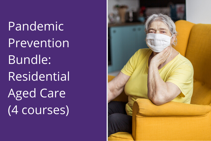 Pandemic Prevention Bundle: Residential Aged Care (4 courses)