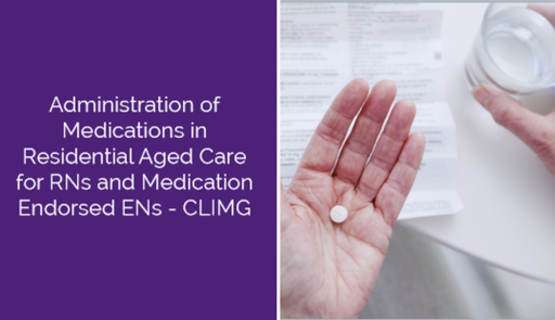 Administration of Medications in Residential Aged Care for RNs and Medication Endorsed ENs