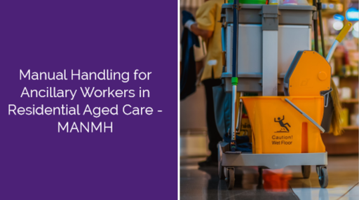 Manual Handling for Ancillary Workers in Residential Aged Care