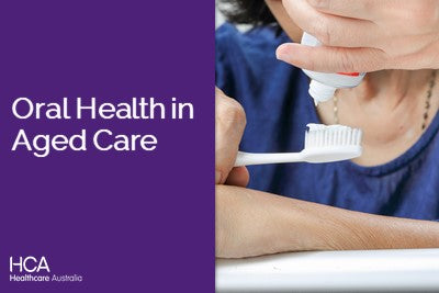Oral Health in Aged Care