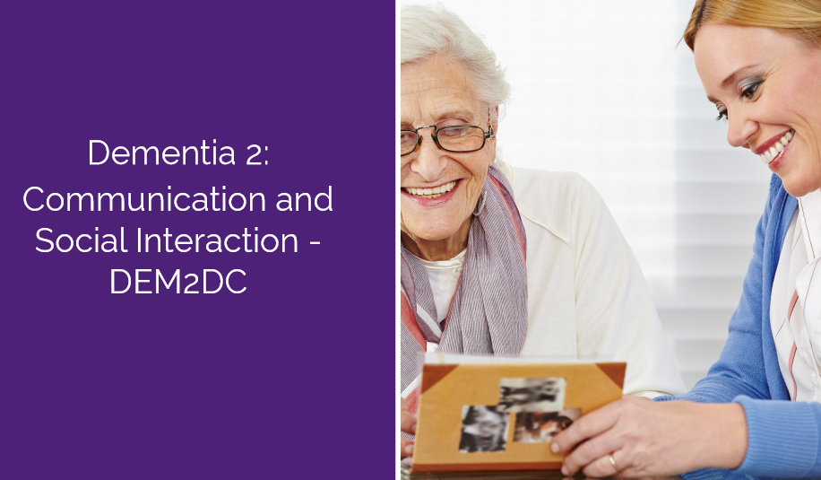 Dementia 2: Communication and Social Interaction