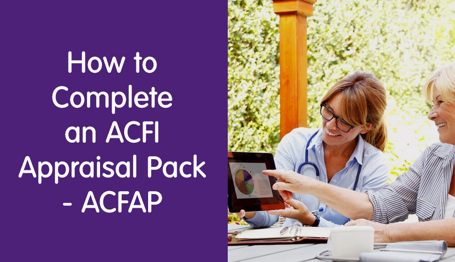 How to Complete an ACFI Appraisal Pack