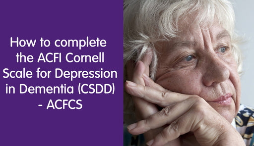 How to complete ACFI Cornell Scale for Depression in Dementia (CSDD)
