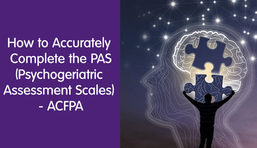How to Accurately Complete the PAS (Psychogeriatric Assessment Scales)