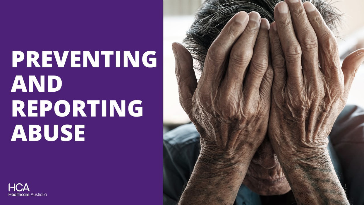 Preventing and Reporting Abuse in Aged Care