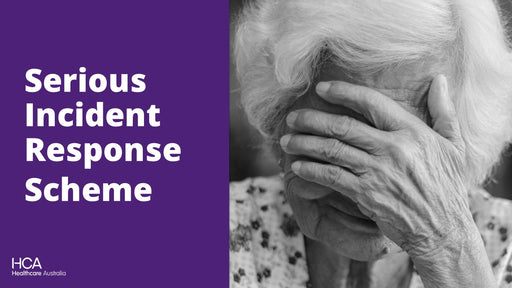 Serious Incident Response Scheme (in Residential Aged Care)