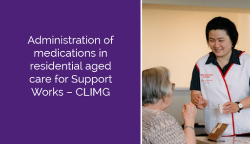 Administration of Medications in Residential Aged Care for Support Workers