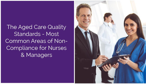 ACQS Most Common Areas of Non-Compliance for Nurses and Managers