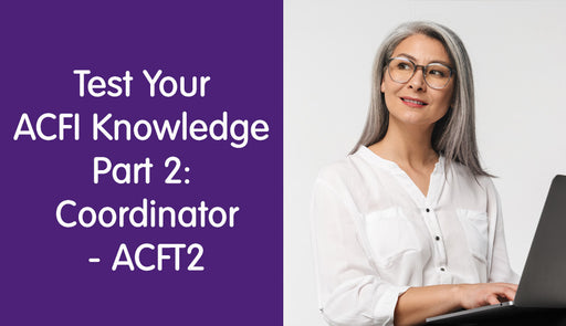 Test your ACFI Knowledge Part 2 – Experienced Coordinator