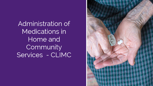Administration of Medications in Home and Community Services