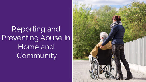Reportable Incidents & Preventing Elder Abuse in Community Care