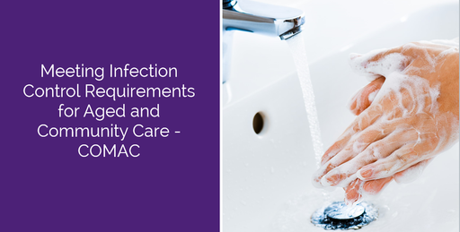 Meeting Infection Control Requirements for Aged and Community Care
