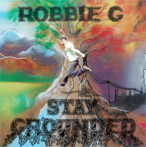"Robbie G ""STAY GROUNDED"" Hard Copy CD"