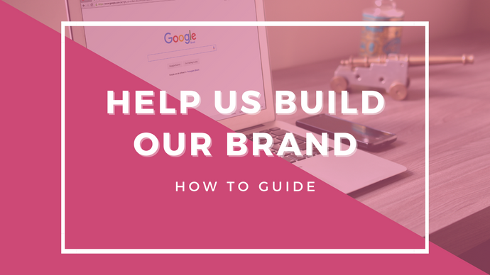 How To: Help Us Build Our Brand