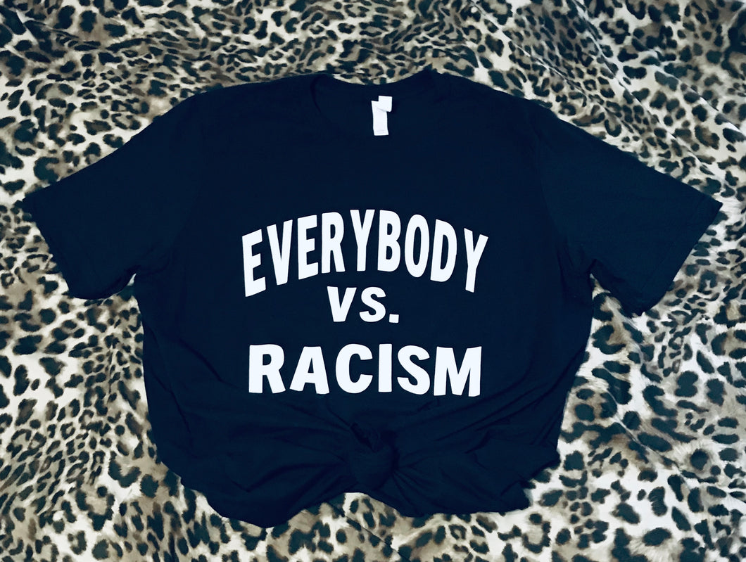 EVERYBODY VS. RACISM