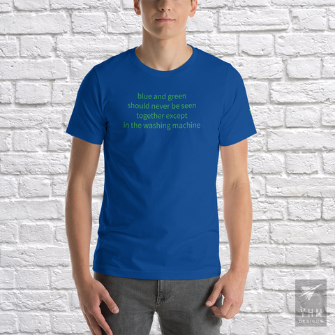 YHM Designs - Blue and Green Should Never Be Seen T-Shirt - Hamilton Ontario Canada Gift - Christmas Birthday - 1