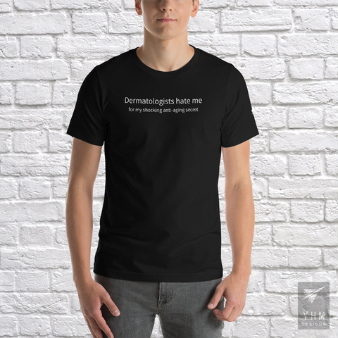 YHM Designs - Dermatologists Hate Me T-Shirt - Hamilton Ontario Canada Gift - Christmas Birthday - 1