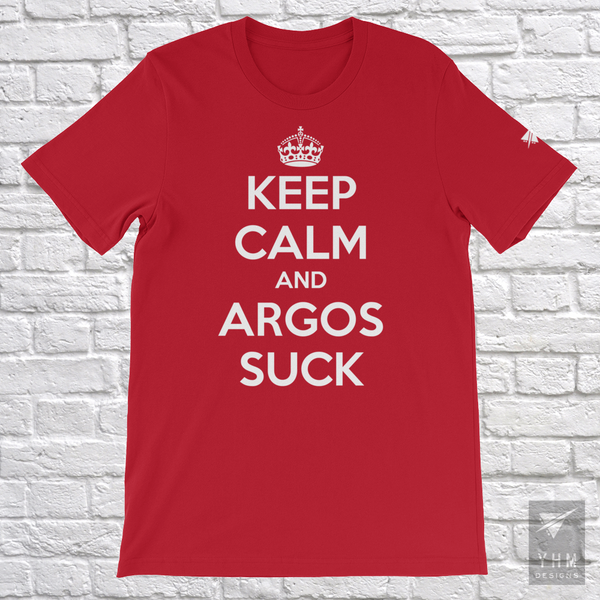 YHM Designs - Keep Calm and Argos Suck T-Shirt - Red - Hamilton Ontario Canada Gift - Christmas Birthday - 5