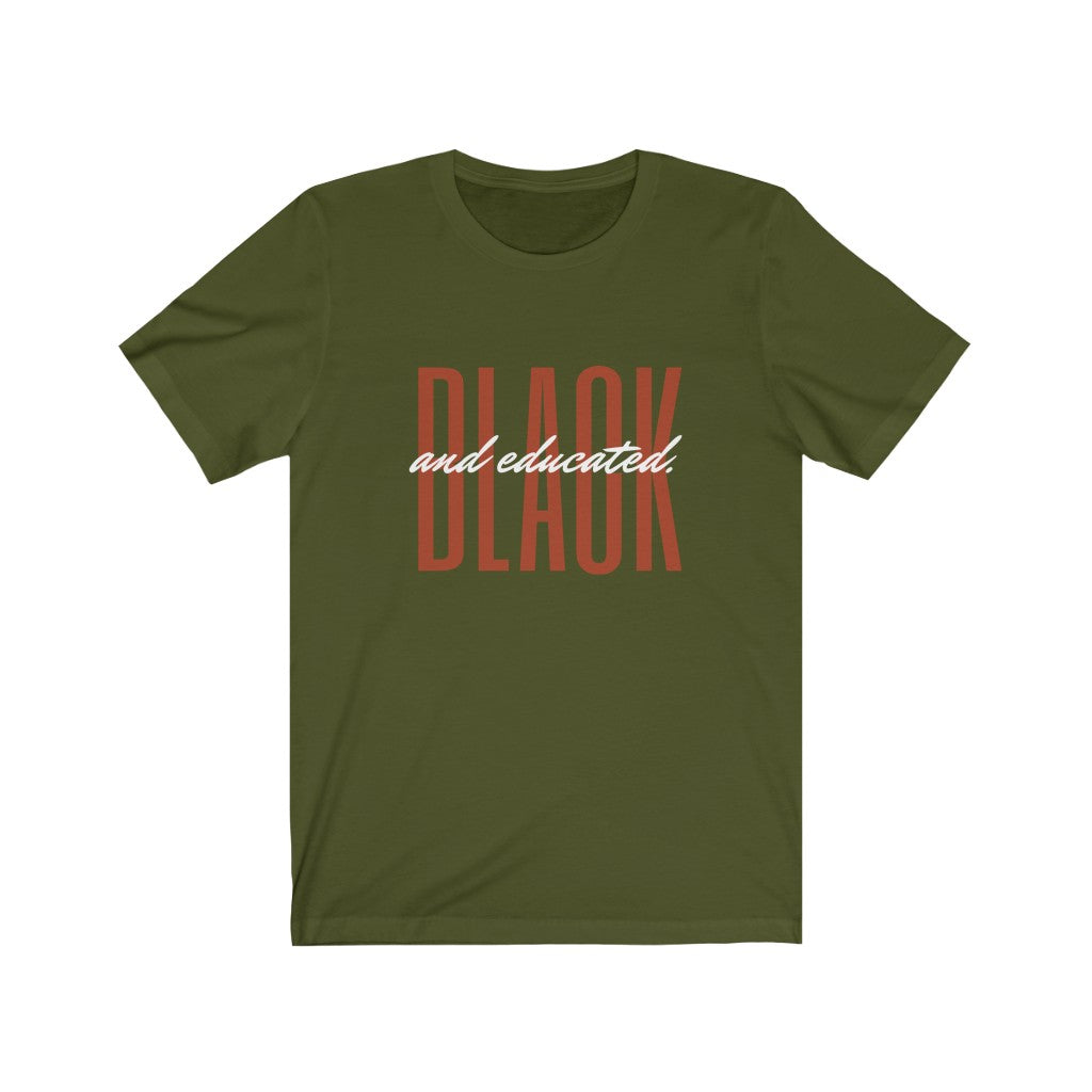 "Unisex ""Black & Educated"" T-Shirt"