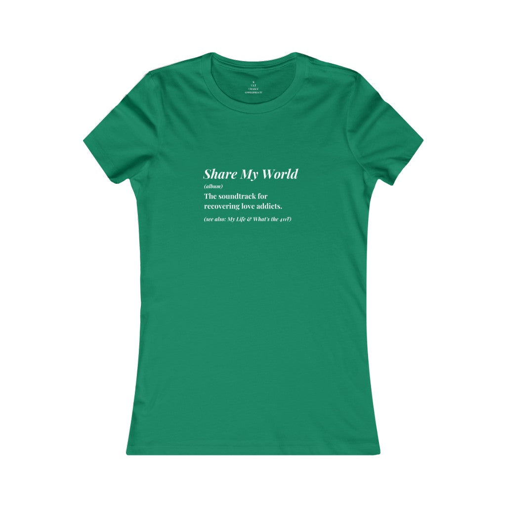 "Women's ""Share My World"" T-Shirt"
