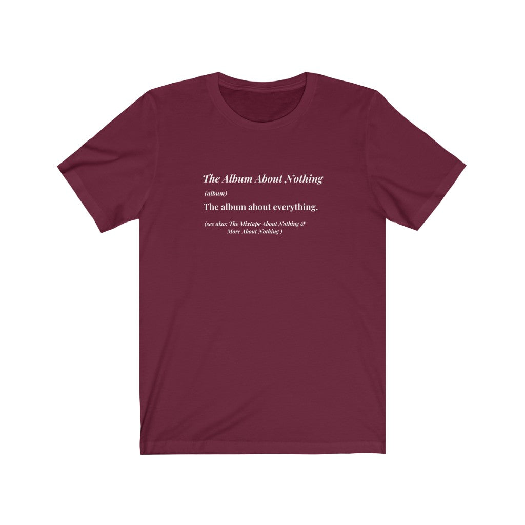 "Unisex ""The Album About Nothing"" T-Shirt"