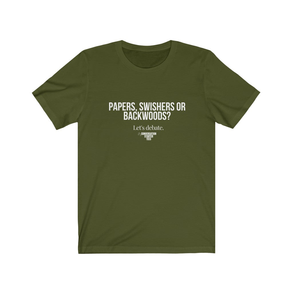 "Unisex ""Papers, Swishers or Backwoods"" Tee"