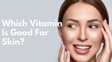 Which Vitamin Is Good For Skin? We've Got The Answer