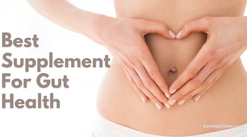 Best Supplement For Gut Health - Feel Great From The Inside Out.