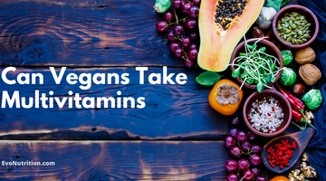 Can Vegans Take Multivitamins? - Here Is What Every Vegan Needs To Know