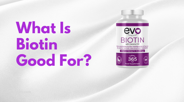 What Is Biotin Good For?