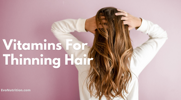 What Are The Best Vitamins For Thinning Hair? Here Are The Essentials