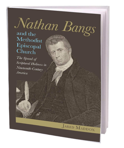 Nathan Bangs and the Methodist Episcopal Church