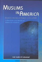 Muslims In America: Seven Centuries of History (1312-2000) by Amir Nashid Ali Muhammad