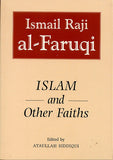 Islam And Other Faiths by Ismail Raji al-Faruqi edited by Ataullah Siddiqui