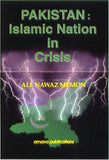 Pakistan: Islamic Nation in Crisis by Ali Nawaz Memon