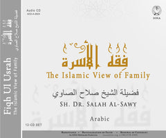 The Islamic View of Family Seminar in Arabic (Fiq Ul Usrah) by Dr. Salah Assawi 12 CD Package