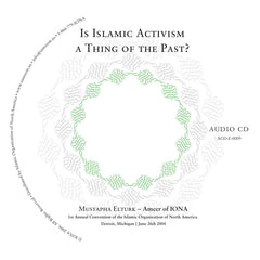 Is Islamic Activism A Thing Of The Past? IONA 1st Annual Convention 3 CD set