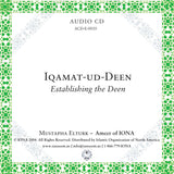 Iqamat-ud-Deen Establishing The Deen Lecture by Ameer Mustapha Elturk