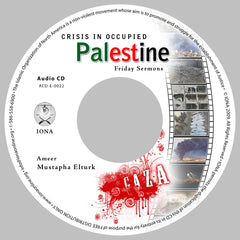 Crisis In Occupied Palestine by Ameer of IONA Mustapha Elturk