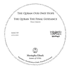 CD The Quran Our Only Hope & The Quran The Final Guidance Friday Sermons by Ameer Mustapha Elturk