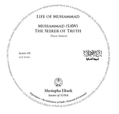 CD Life Of Muhammad & Muhammad (SAW) The Seeker Of Truth Friday Sermons by Ameer Mustapha Elturk