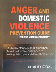 Anger And Domestic Violence Prevention Guide For The Muslim Community by Khalid Iqbal