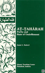 At-Taharah: Purity And State Of Undefilement by Jamal A. Badawi