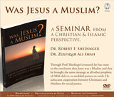 Was Jesus a Muslim? A Seminar From A Christian & Islamic Perspective DVD