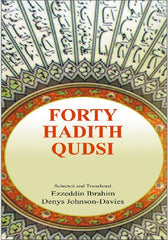 Forty Hadith Qudsi translated by Ezzeddin Ibrahim / Denys Johnson-Davies